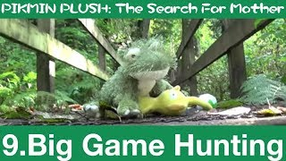 Big Game Hunting - PIKMIN: The Search For Mother (9)