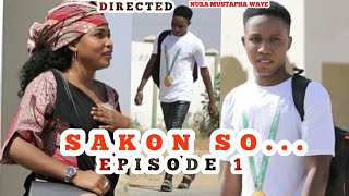 NURA WAYE...SAKON SO...EPISODE 1...latest  hausa love movie 2020