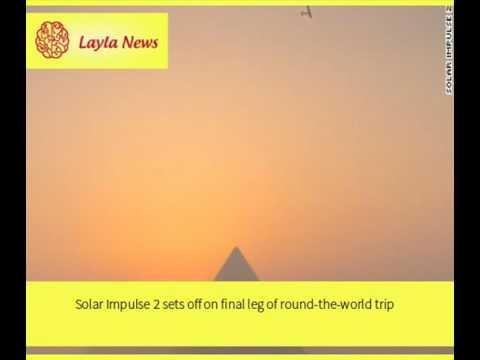 Solar Impulse 2 sets off on final leg of round-the-world trip |  By : CNN