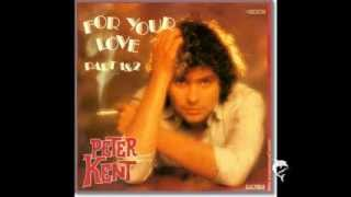 Watch Peter Kent For Your Love video