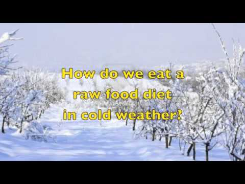Eating A Raw Food Diet In the Cold Weather