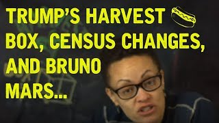 Download Lagu Trump's Harvest Box, the Census Redefines Blackness, and Is Bruno Mars a Culture Vulture? Gratis STAFABAND