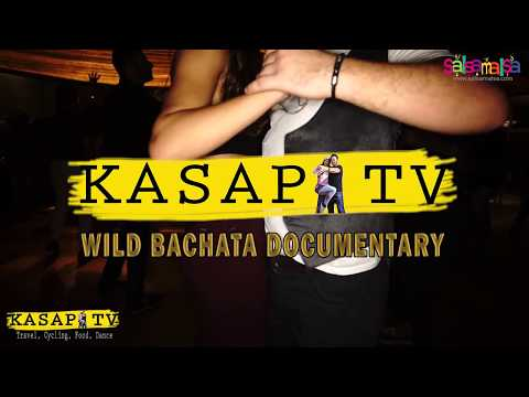WILD BACHATA DANCE DOCUMENTARY +12