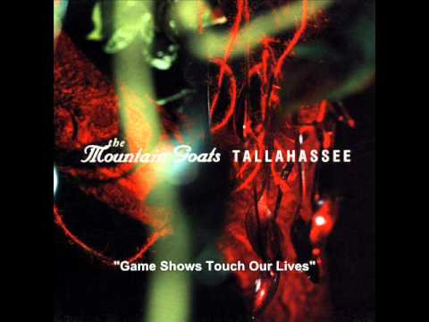 Mountain Goats - Game Shows Touch Our Lives