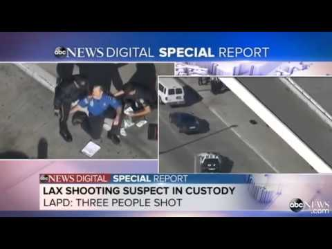 LAX Airport Shooting Terminal 3 : LAPD Reports Suspect in Custod