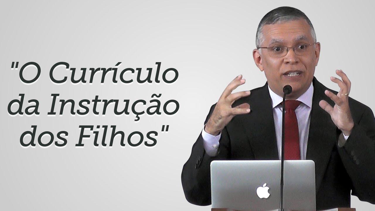 """""""O Currículo da Instrução dos Filhos"""" - Daniel Santos"""