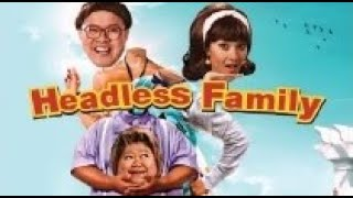 Full Movie : Headless Family [English Subtitles] หัวหลุดแฟมิลี่