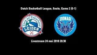 Zorg en Zekerheid Leiden - Donar Groningen, finale Game 2 (0-1) (24 mei 2018)