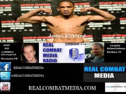 Real Combat Media Boxing Radio Episode #10 - James Kirkland