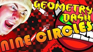 Geometry Dash | NINE CIRCLES by Zobros ~ I SURVIVED HELL!