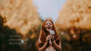 I Surrender - An Inspirational & Country Gospel Song - Lifebreakthrough