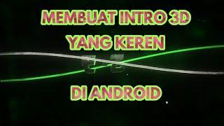 Membuat Intro 3D Yang Keren Di Android