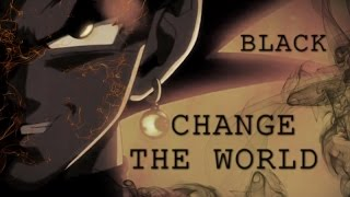 Black tribute || change the world.