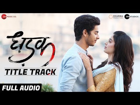 Download Lagu  Dhadak Title Track - Full Audio | Dhadak | Ishaan & Janhvi |Ajay Gogavale & Shreya Ghoshal|Ajay-Atul Mp3 Free