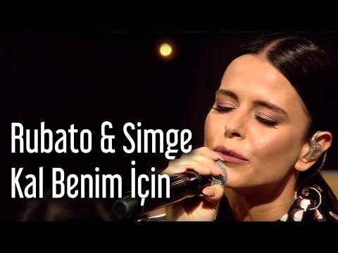 Rubato & Simge - Kal Benim İçin