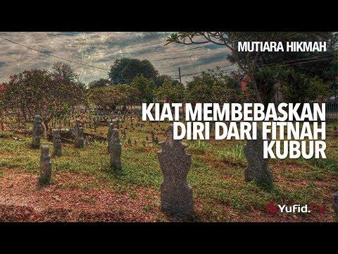 Mutiara Hikmah: Kiat Membebaskan Diri Dari Fitnah Kubur - Ustadz DR Sofyan Fuad Baswedan, MA.
