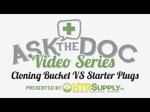 HTGSUPPLY presents ASK THE DOC: Cloning Bucket VS Starter Plugs
