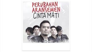 Download Lagu #CintaMati: PERUBAHAN ARANSEMEN Gratis STAFABAND
