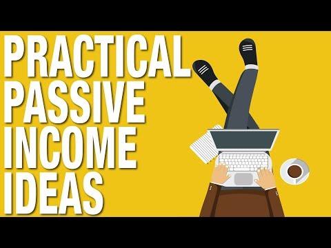 PRACTICAL WAYS TO MAKE PASSIVE INCOME - PASSIVE INCOME IDEAS