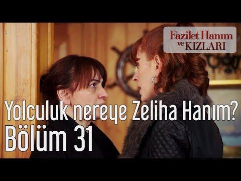 Fazilet Hanım ve Kızları 31. Bölüm - Yolculuk Nereye Zeliha Hanım?