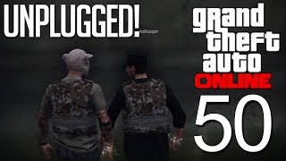 GTA 5 Online - Episode 50 - Unplugged!