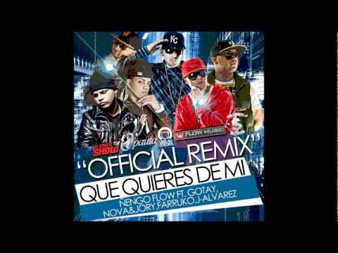 Que Quieres de mi remix Letra Gotay Ft Ñengo Flow,J Alvarez,Farruko,Nova & Jory
