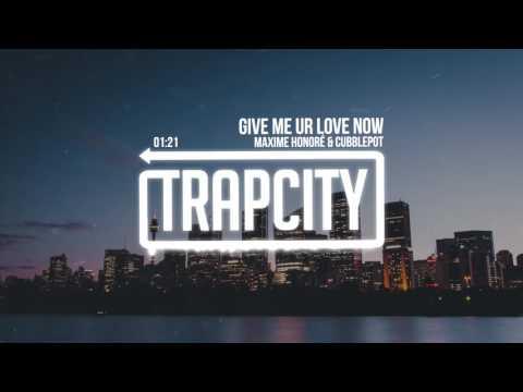 Maxime Honoré & Cubblepot - Give Me Ur Love Now