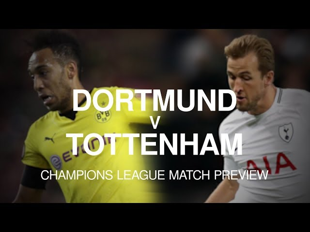 Borussia Dortmund v Tottenham Hotspur - Champions League Match Preview