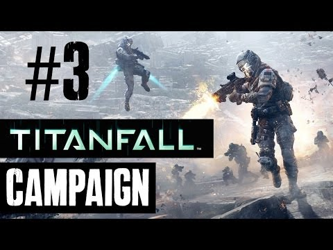 Titanfall Walkthrough Part 3 – Campaign Story Mission 5 & 6 – OWNING NOOBS