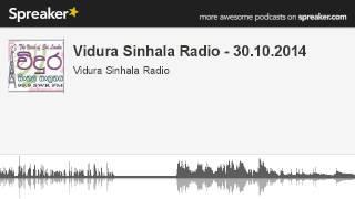 Vidura Sinhala Radio - 30.10.2014 (part 5 of 5, made with Spreaker)