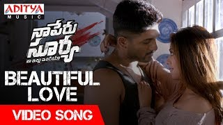 Beautiful Love Video Song   Naa Peru Surya Naa Illu India Songs   Allu Arjun, Anu Emannuel