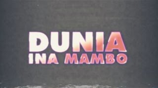 Just A Band - Dunia Ina Mambo with Octopizzo and Stan