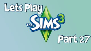 Let's Play The Sims 3: Moving House! (Part 27)