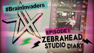 Zebrahead - Brain Invaders - Studio Diary Episode I