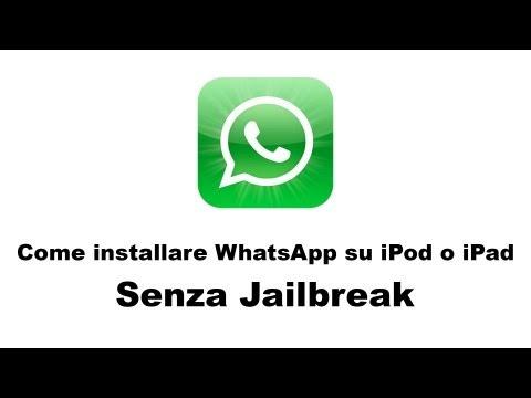 Installare Whatsapp su iPod o iPad senza Jailbreak