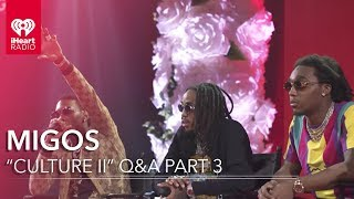 Migos 'Culture II' Interview - Part 3 | iHeartRadio Album Release Party