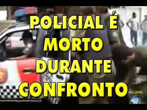 Policial é morto durante confronto