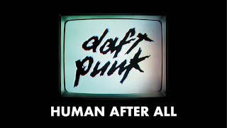 Daft Punk - Human After All (Official audio)