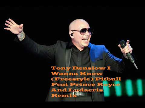 Tony Denslow I Wanna Know (Freestyle) Pitbull Feat Prince Royce And Ludacris Remix MP3