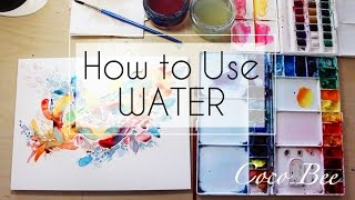 How to Use WATER - Introduction Watercolor Tutorial