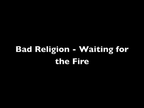 Bad Religion - Waiting For The Fire