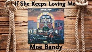 Watch Moe Bandy If She Keeps Loving Me video