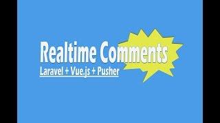 Tutorial Realtime Comments Laravel + Vuejs dan Pusher