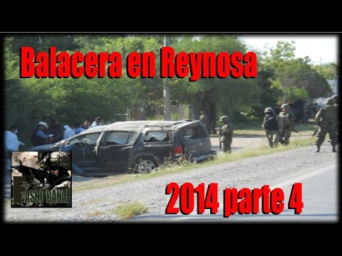 Balacera en Reynosa 2014 parte 4 la batalla en Reynosa sigue