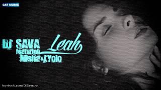 Dj Sava feat Misha & J. Yolo  - Leah