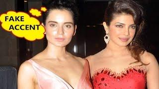 Kangana Ranaut Targets Priyanka Chopra's Accent | Bollywood Gossip