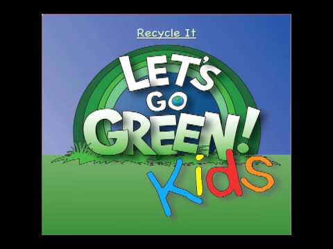 Lets Go Green Kids - Recycle It