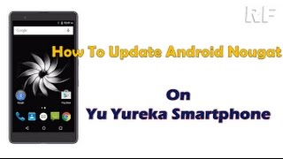 how to install cm14 android  nougat in  yu yureka  (root)