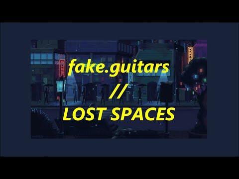 Download  + fake.guitars s // lost spaces + Gratis, download lagu terbaru