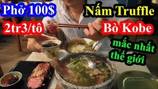 Choáng váng tô phở 100 đô mắc nhất việt nam với thịt bò Kobe Wagyu và nấm Truffle mắc nhất thế giới